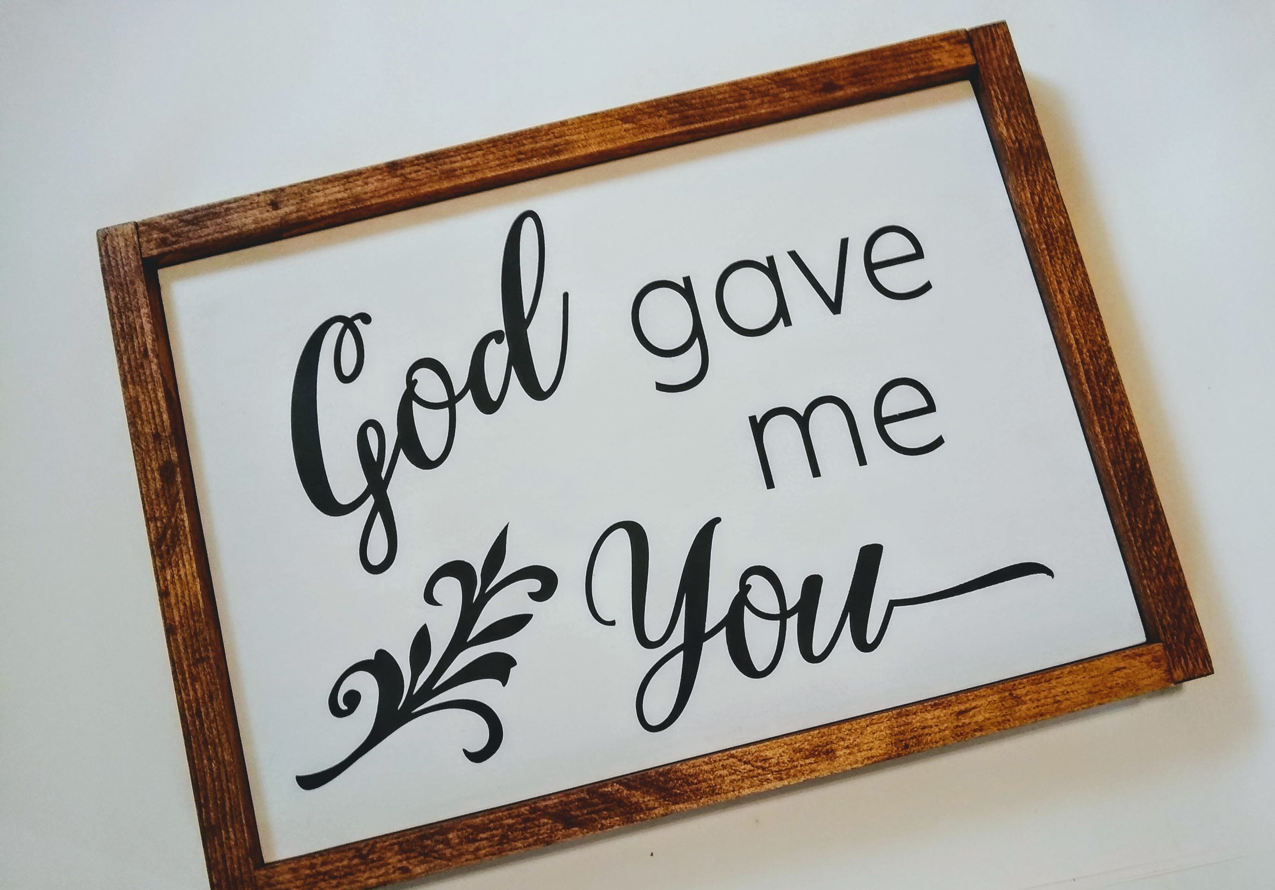 God gave me You wood sign