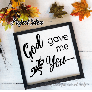 God gave me You SVG project idea