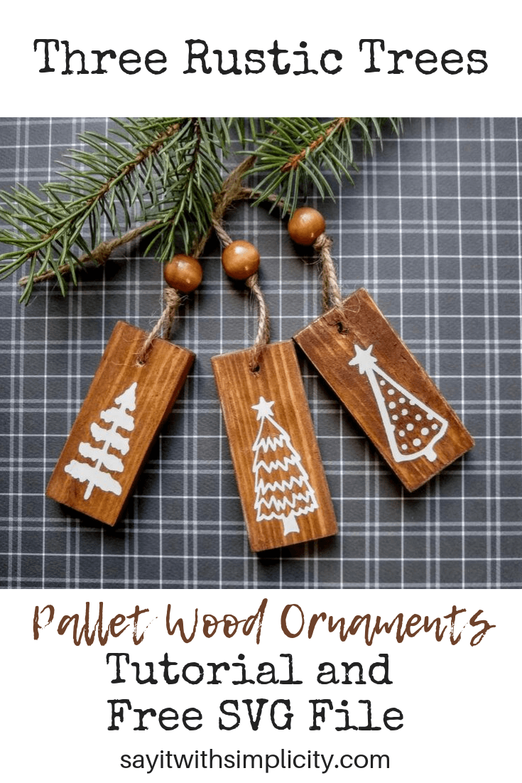 Three Rustic Trees Ornaments and Free SVG