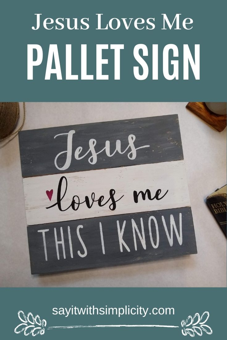 Jesus Loves Me Pallet Sign
