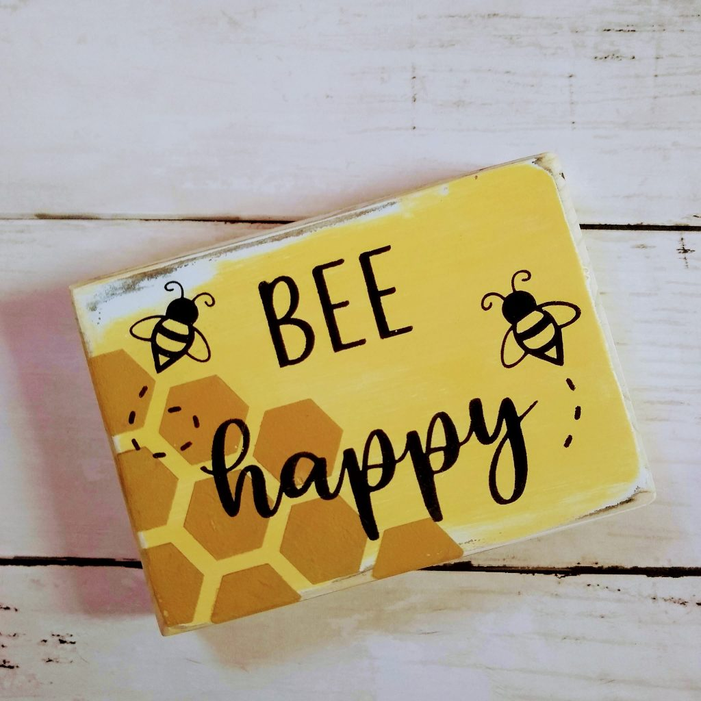 BEE happy painted wood sign