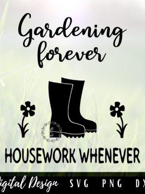gardening forever housework whenever svg