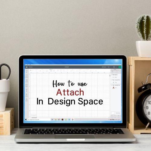Using Attach in Cricut Design Space