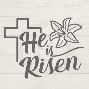 He is Risen SVG Free Cut File