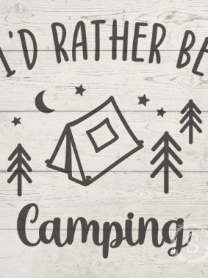 I'd Rather Be Camping SVG