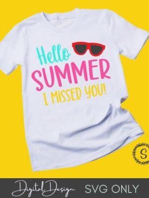 Hello Summer I Missed You SVG