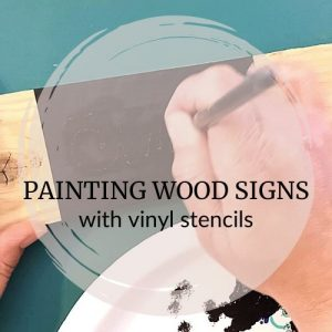 Painting Wood Signs with Vinyl Stencils